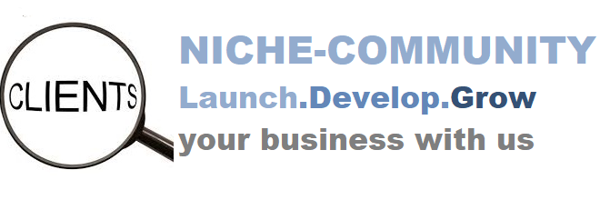 Niche-Community. We help start-ups and businesses launch, develop and grow their business